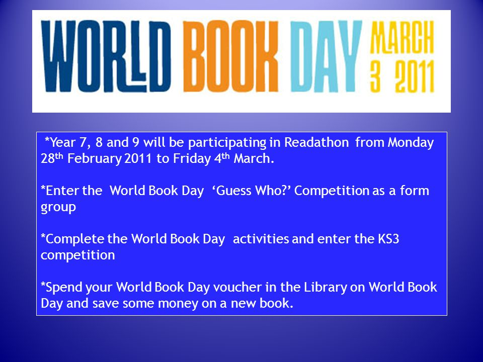 *Year 7, 8 and 9 will be participating in Readathon from Monday 28th February 2011 to Friday 4th March.