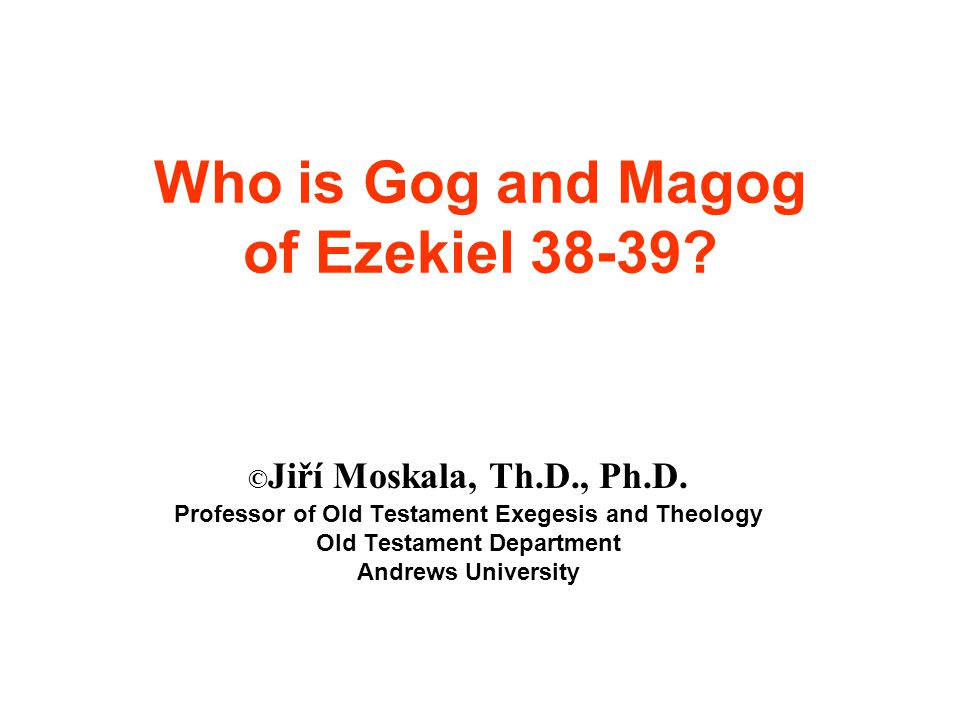 Who is Gog and Magog of Ezekiel 38-39