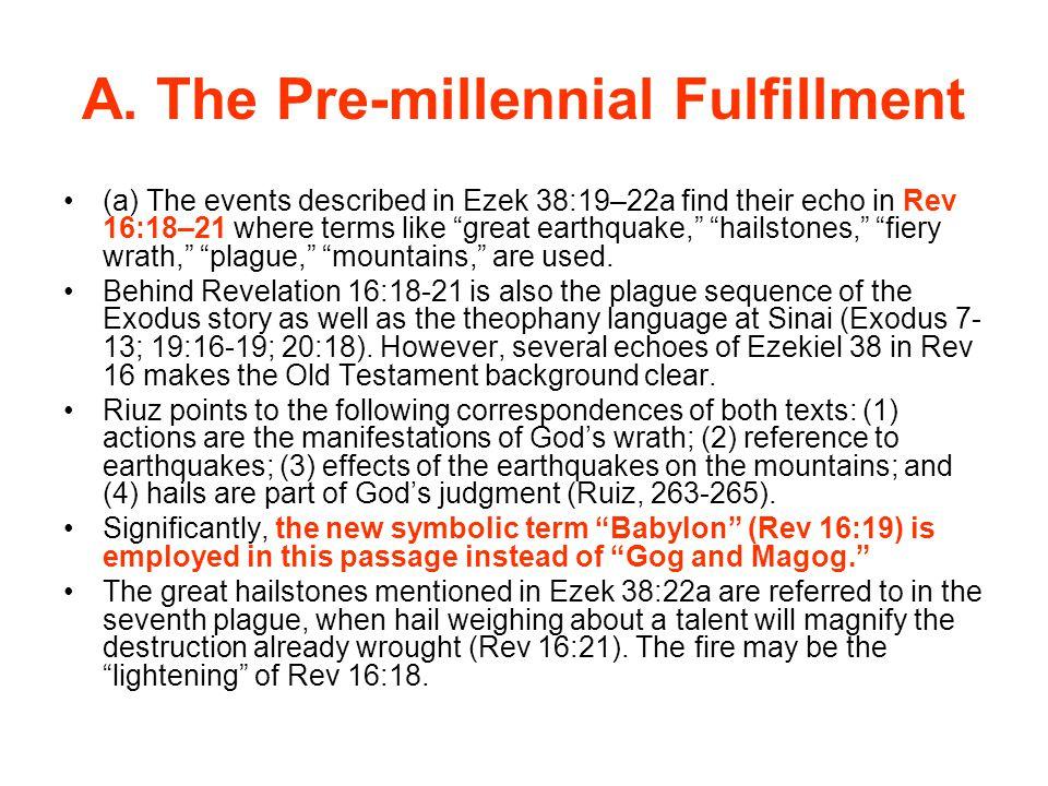 A. The Pre-millennial Fulfillment