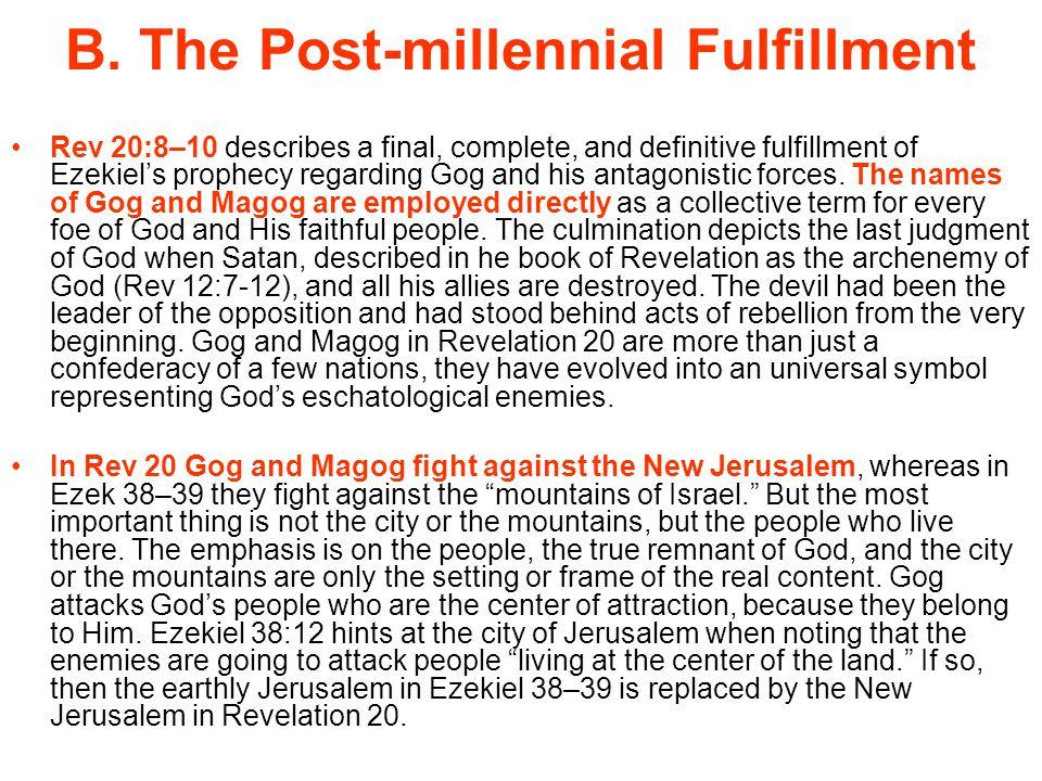 B. The Post-millennial Fulfillment