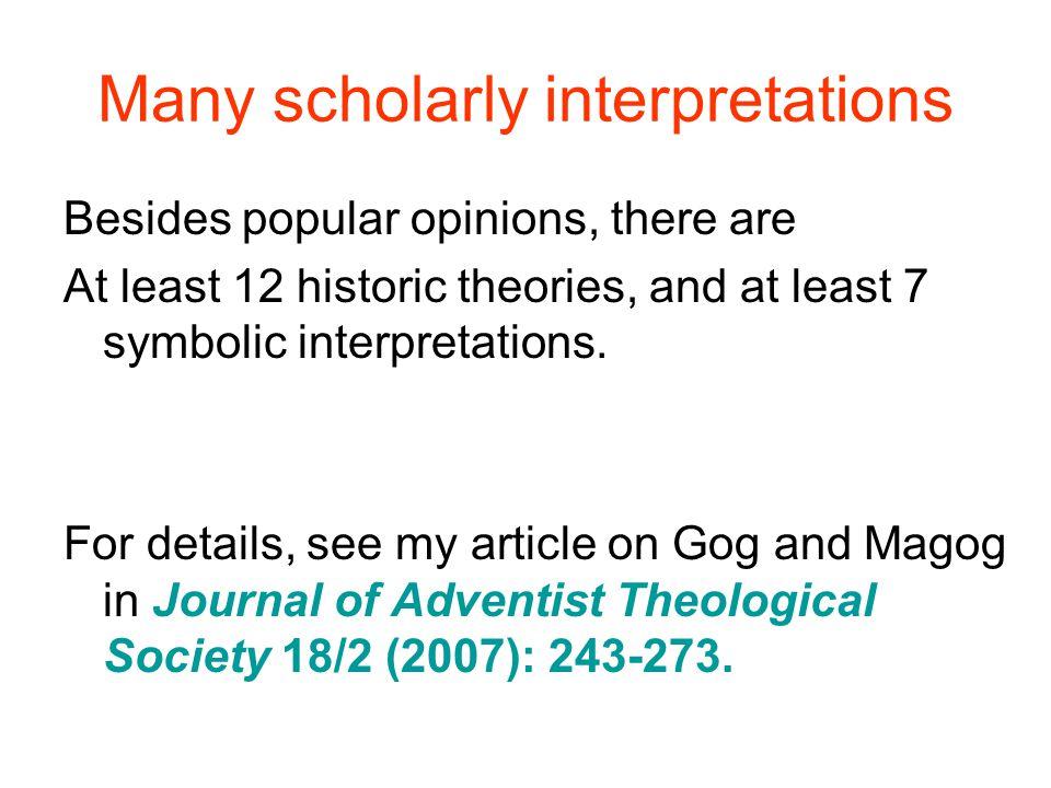 Many scholarly interpretations