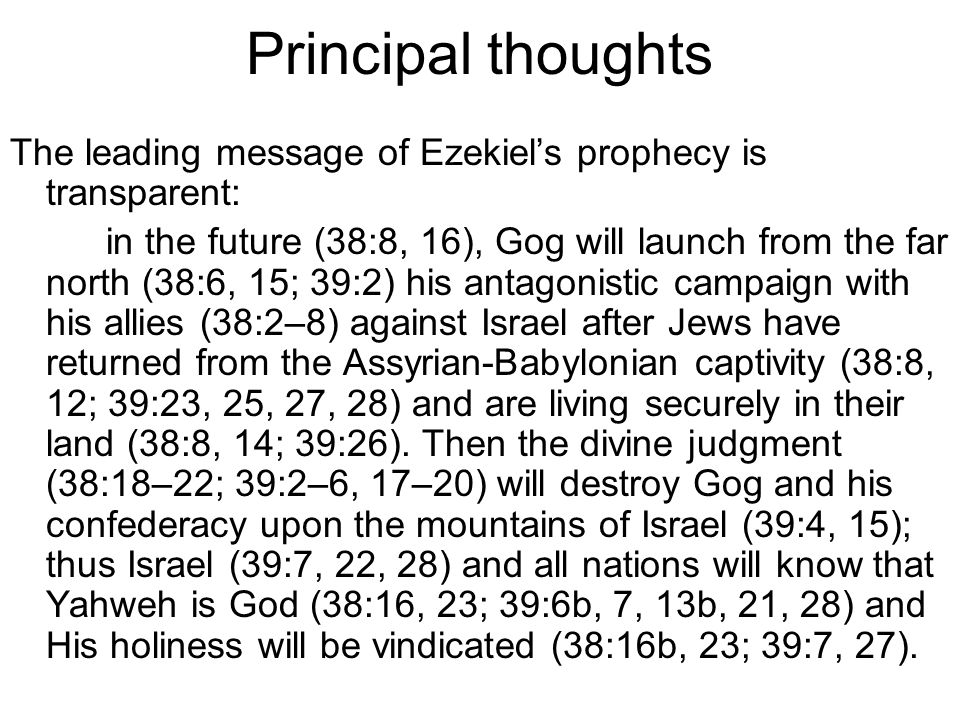 Principal thoughts The leading message of Ezekiel's prophecy is transparent: