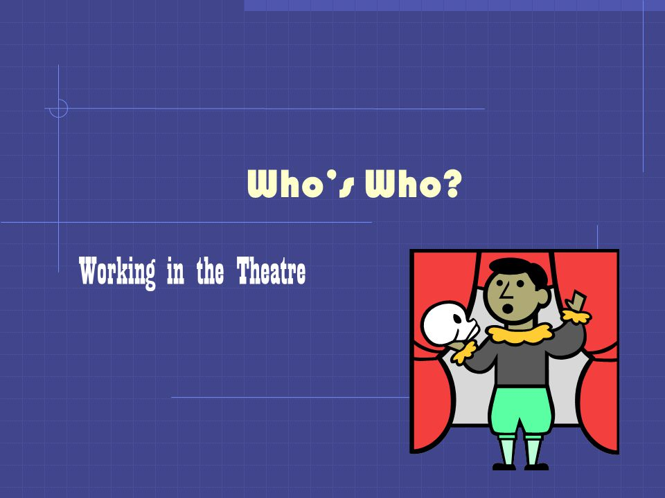 Who's Who Working in the Theatre