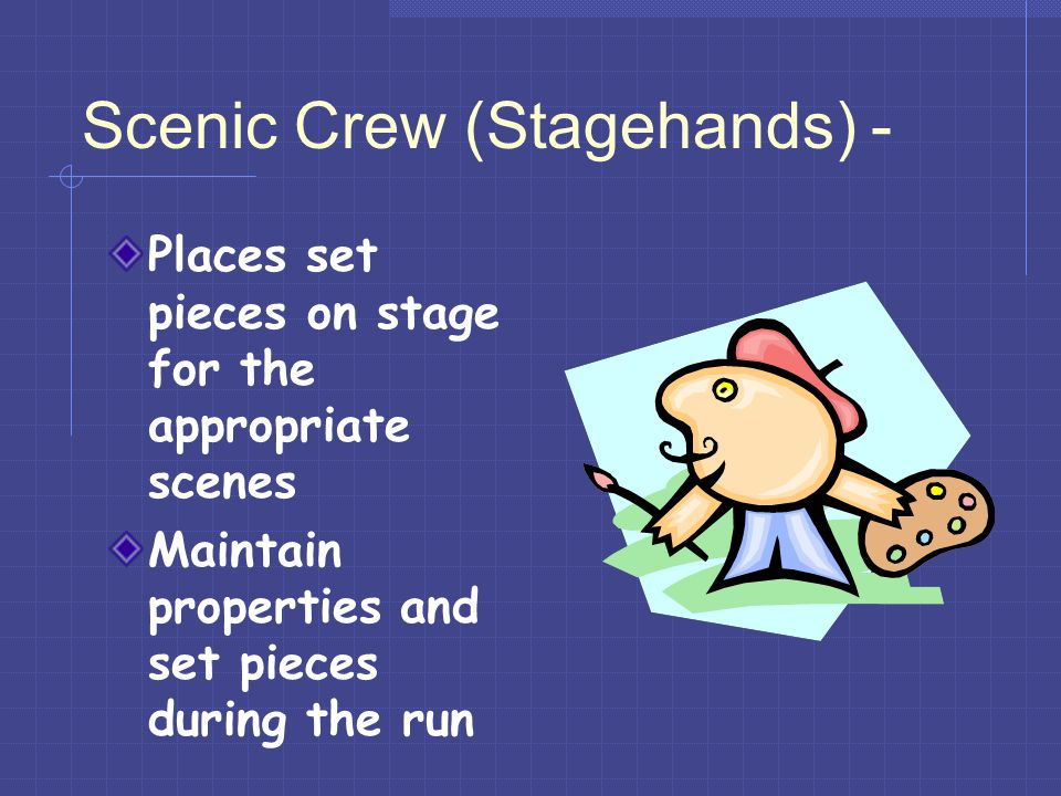 Scenic Crew (Stagehands) -