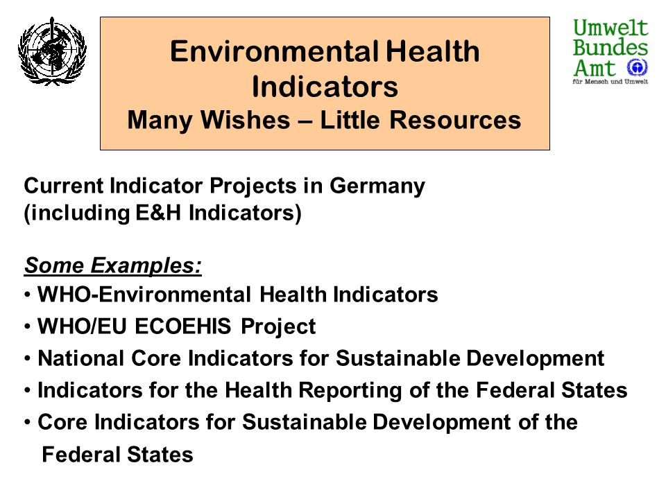 Environmental Health Indicators Many Wishes – Little Resources