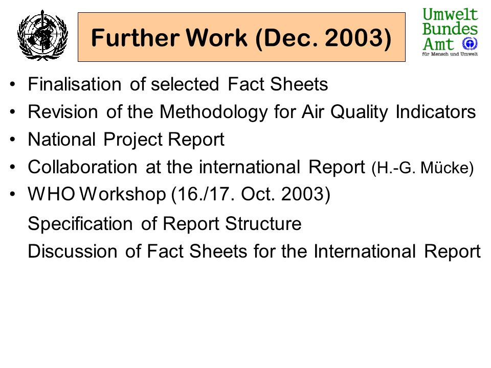 Further Work (Dec. 2003) Finalisation of selected Fact Sheets