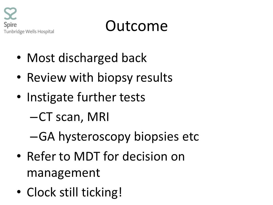 Outcome Most discharged back Review with biopsy results