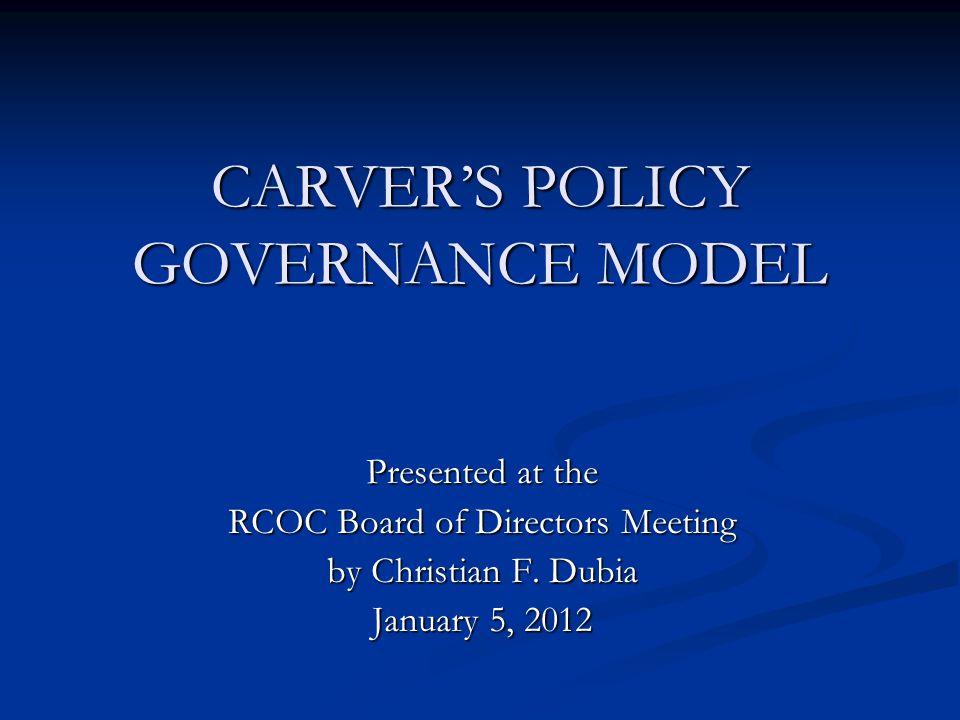 CARVER'S POLICY GOVERNANCE MODEL