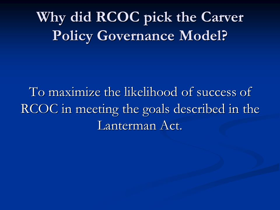 Why did RCOC pick the Carver Policy Governance Model