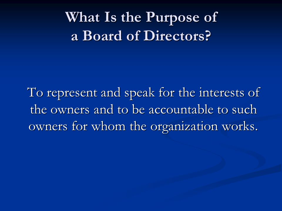 What Is the Purpose of a Board of Directors