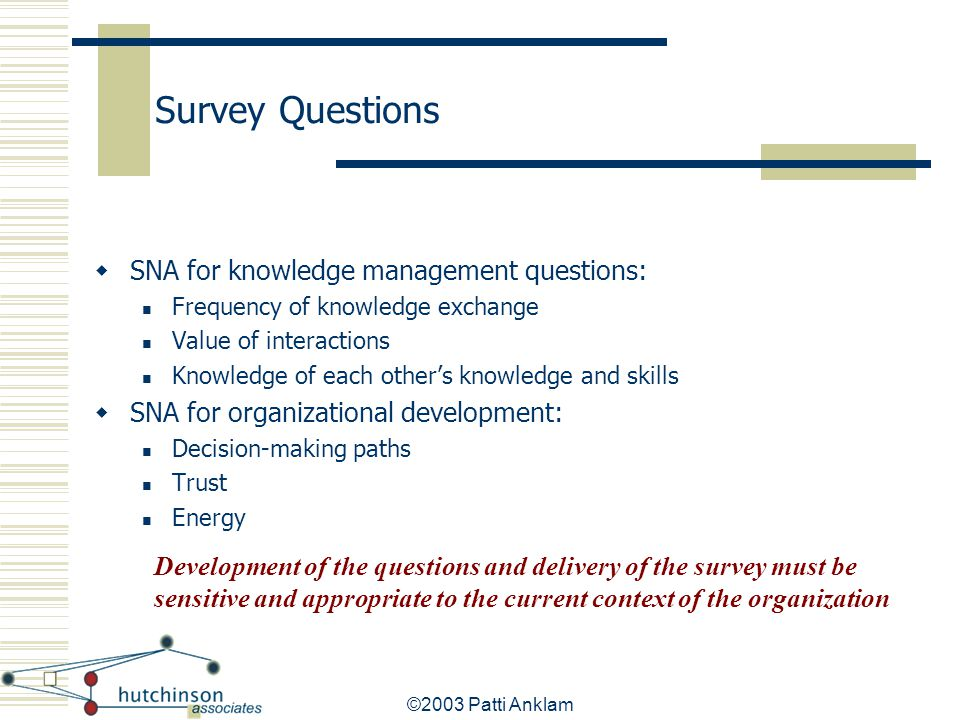 Survey Questions SNA for knowledge management questions: