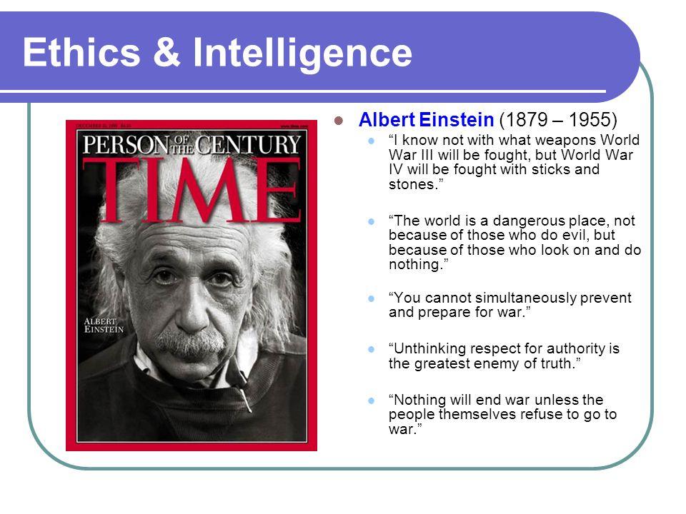Ethics & Intelligence Albert Einstein (1879 – 1955)