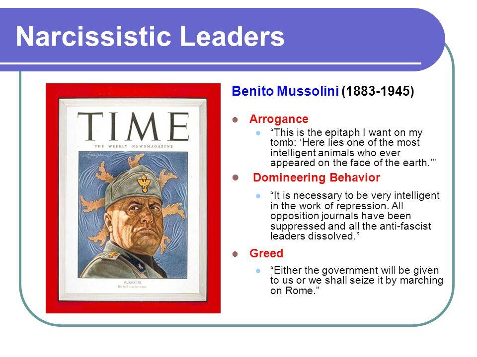 Narcissistic Leaders Benito Mussolini (1883-1945) Domineering Behavior
