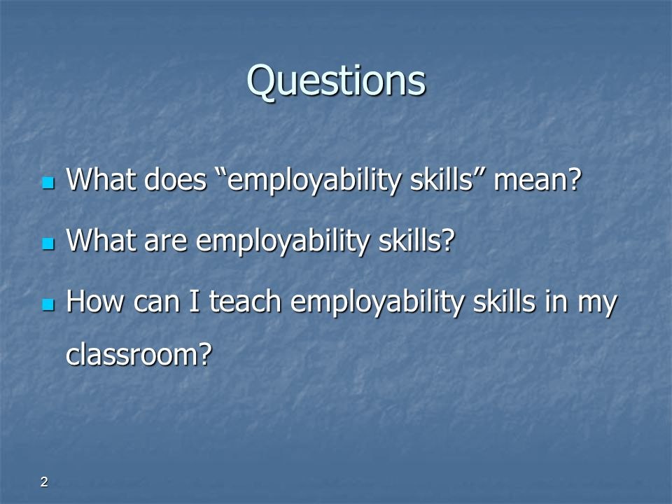 Questions What does employability skills mean
