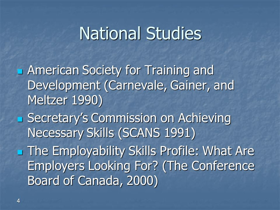 National Studies American Society for Training and Development (Carnevale, Gainer, and Meltzer 1990)