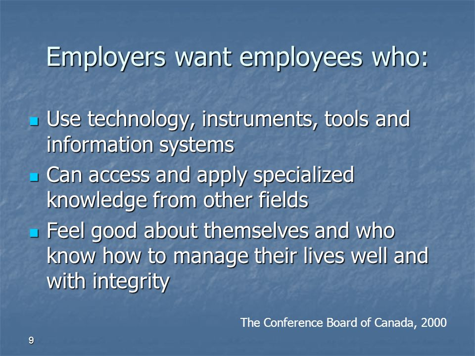 Employers want employees who:
