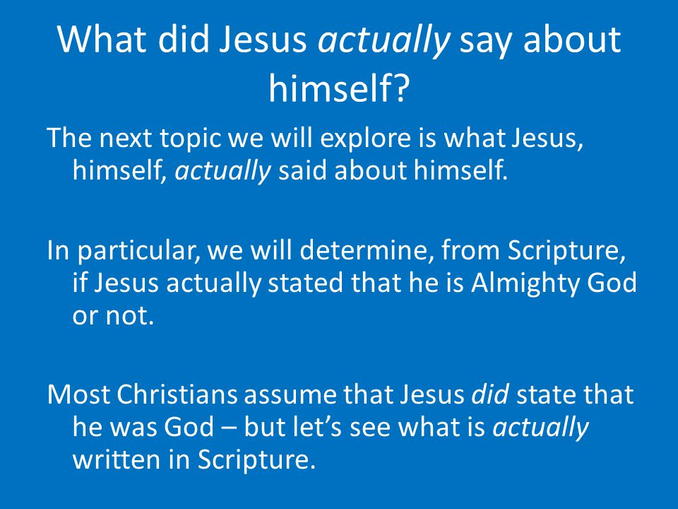 What did Jesus actually say about himself