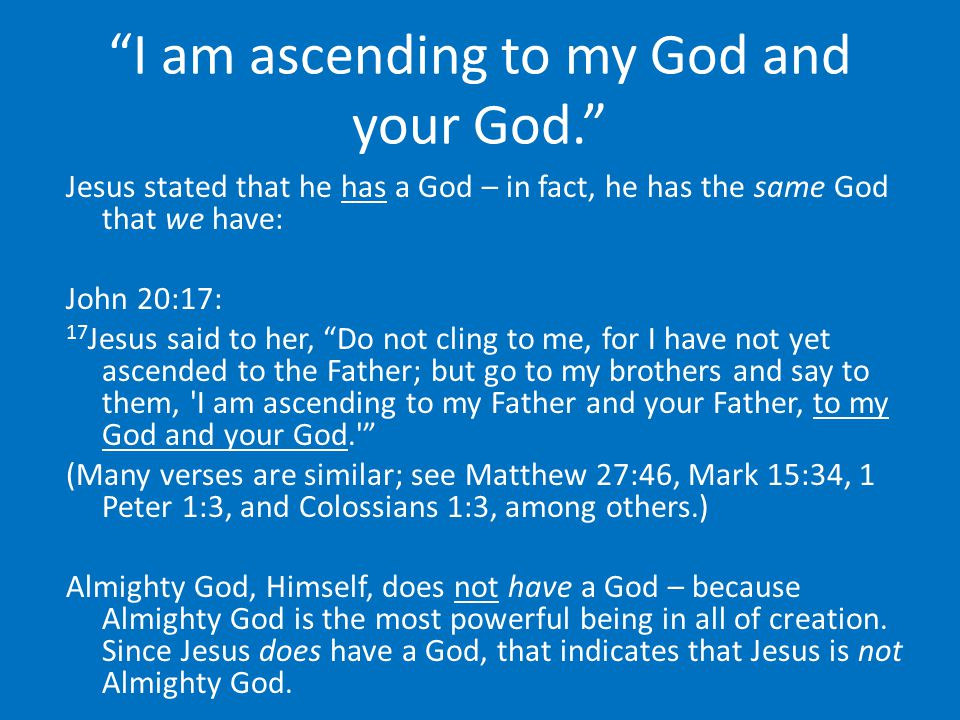 I am ascending to my God and your God.