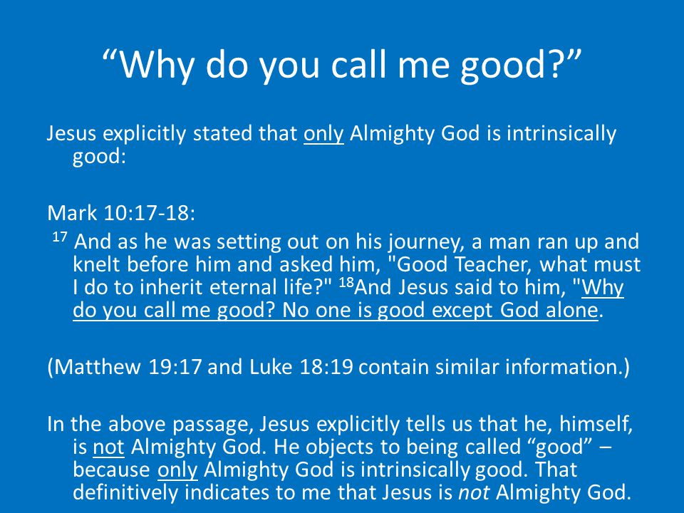 Why do you call me good