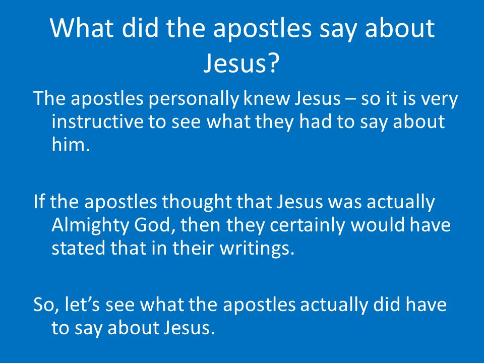 What did the apostles say about Jesus