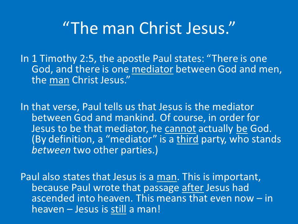 The man Christ Jesus.
