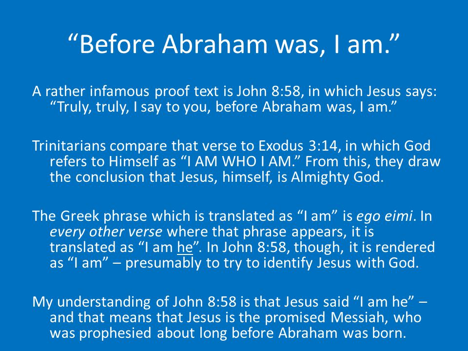 Before Abraham was, I am.