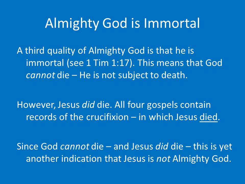 Almighty God is Immortal