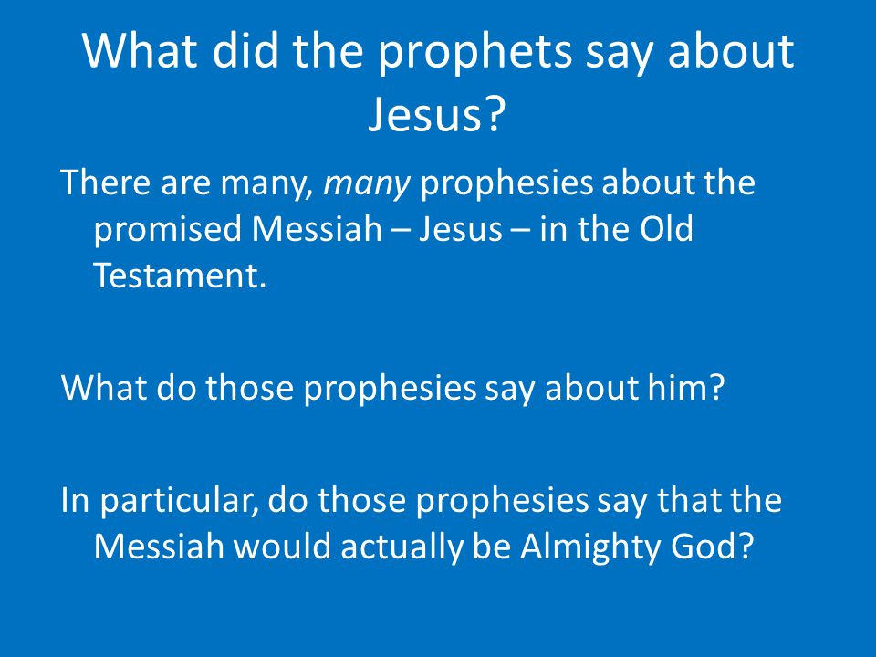What did the prophets say about Jesus