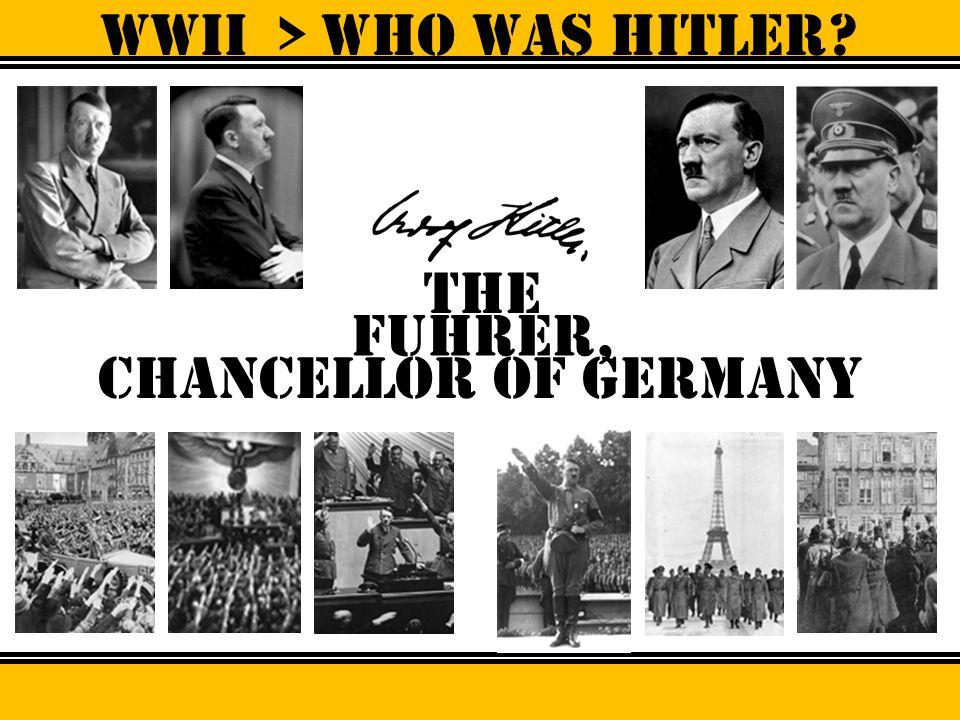 WWII > Who was hitler