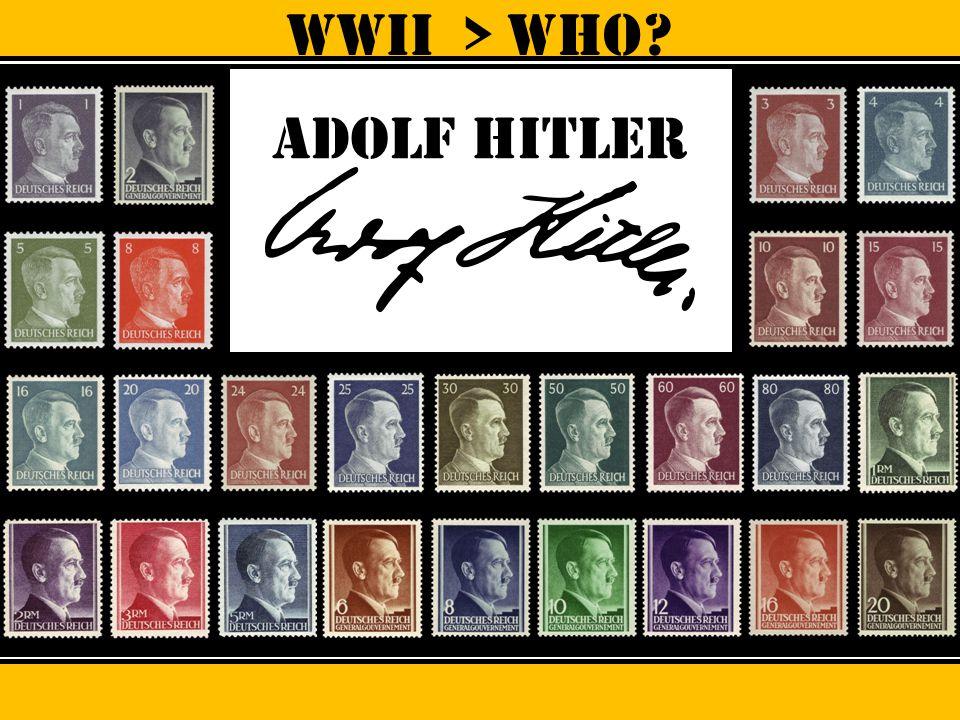 WWII > Who Adolf hitler
