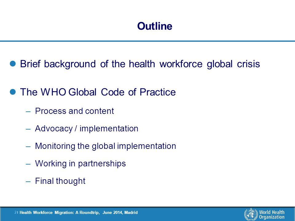 Outline Brief background of the health workforce global crisis