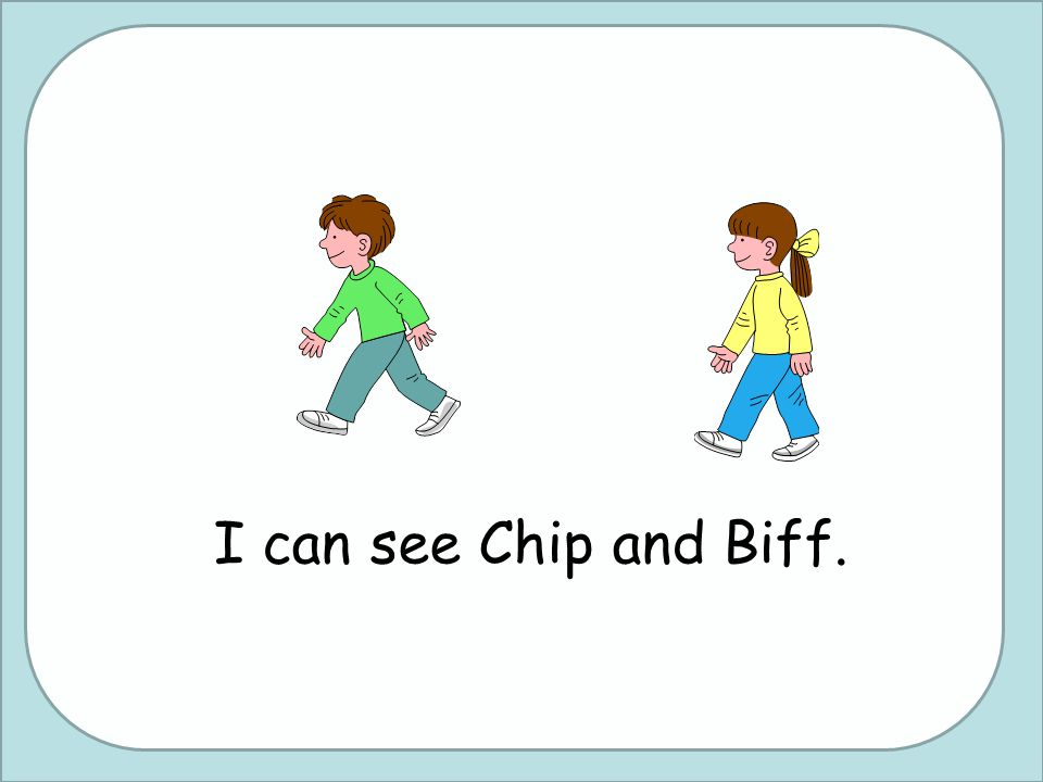 I can see Chip and Biff.