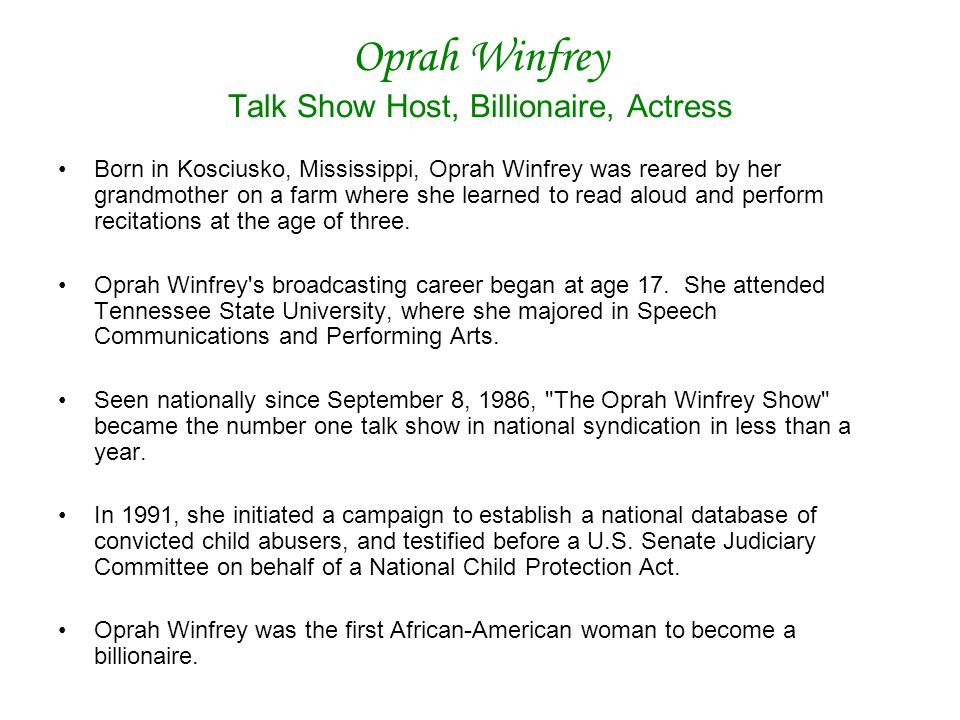 Oprah Winfrey Talk Show Host, Billionaire, Actress