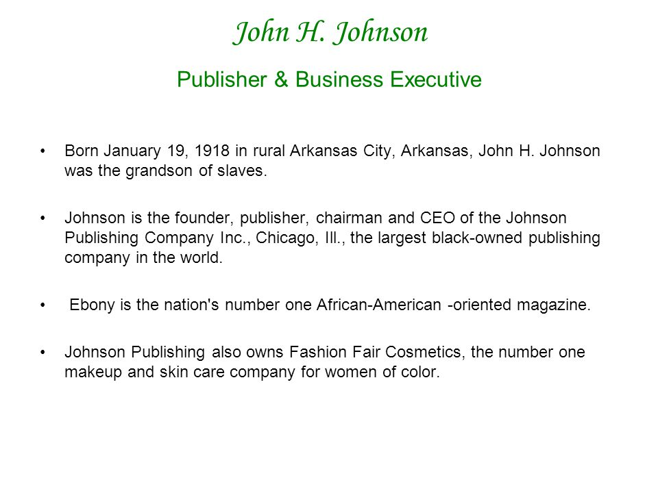 John H. Johnson Publisher & Business Executive