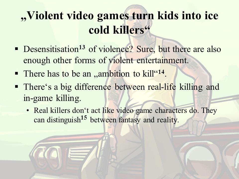 """Violent video games turn kids into ice cold killers"