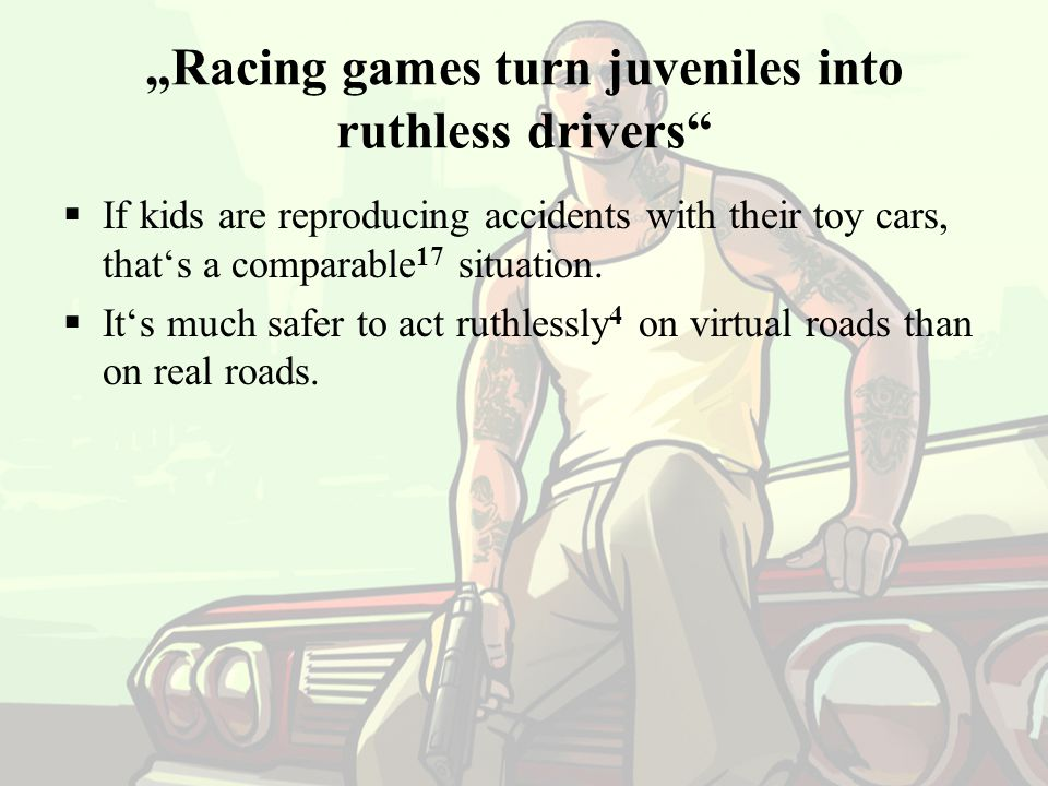 """Racing games turn juveniles into ruthless drivers"