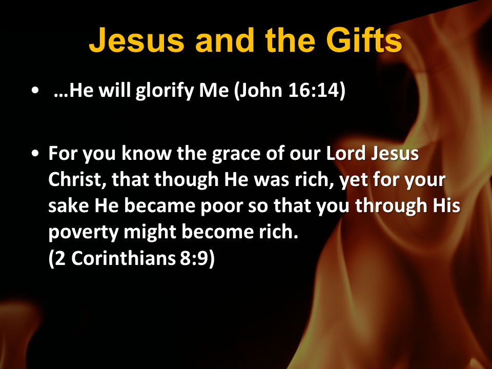 Jesus and the Gifts …He will glorify Me (John 16:14)