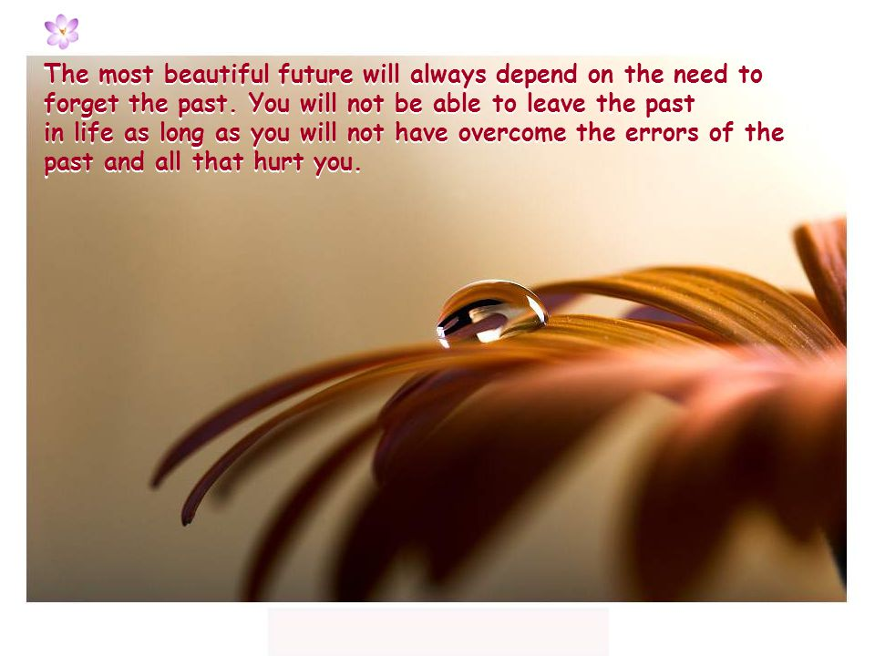 The most beautiful future will always depend on the need to