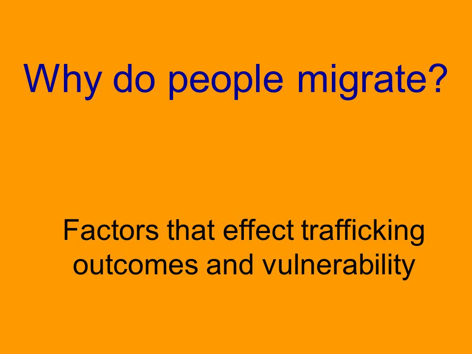 Factors that effect trafficking outcomes and vulnerability