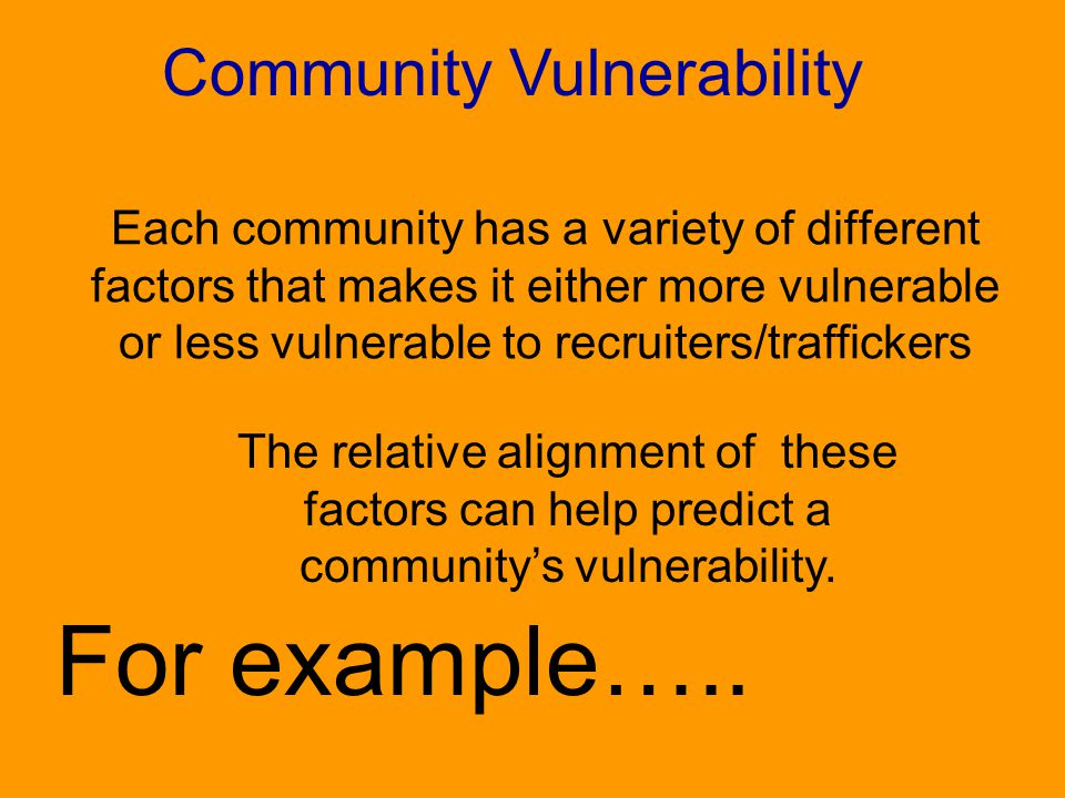 For example….. Community Vulnerability