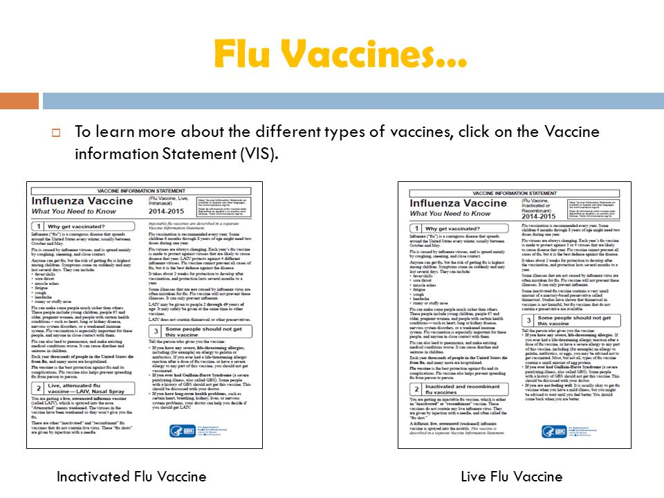 Flu Vaccines… To learn more about the different types of vaccines, click on the Vaccine information Statement (VIS).
