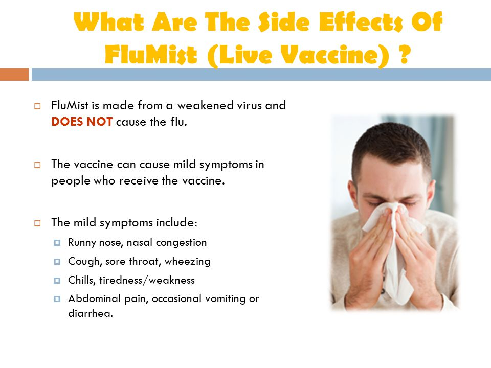 What Are The Side Effects Of FluMist (Live Vaccine)