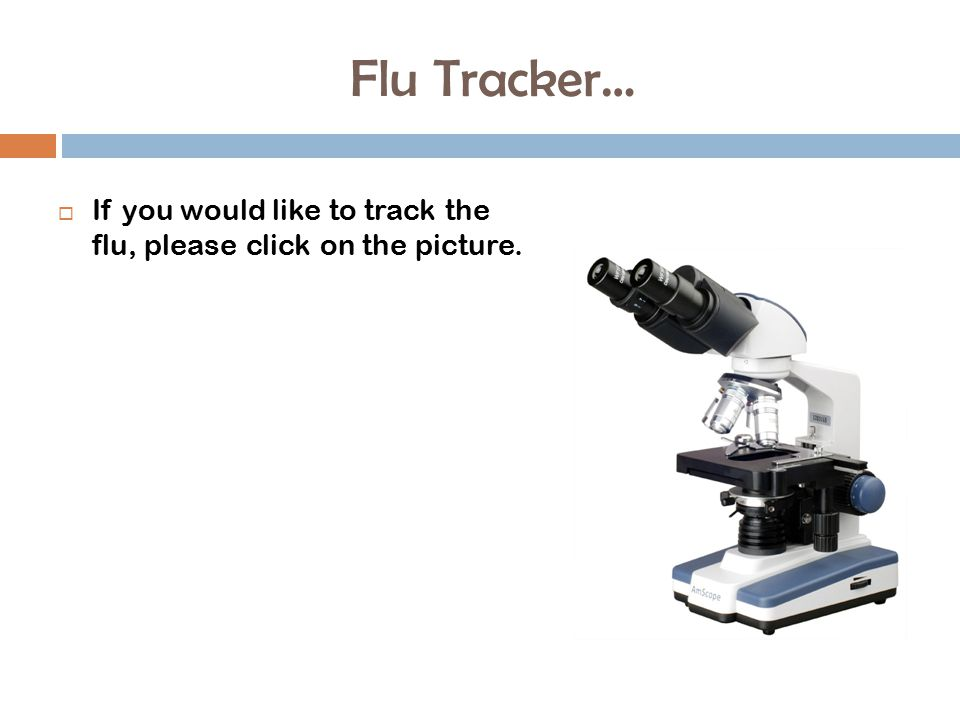 Flu Tracker… If you would like to track the flu, please click on the picture.