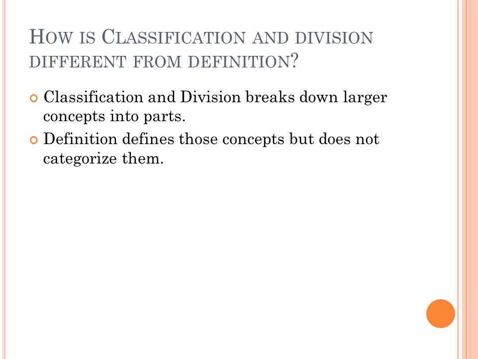How is Classification and division different from definition