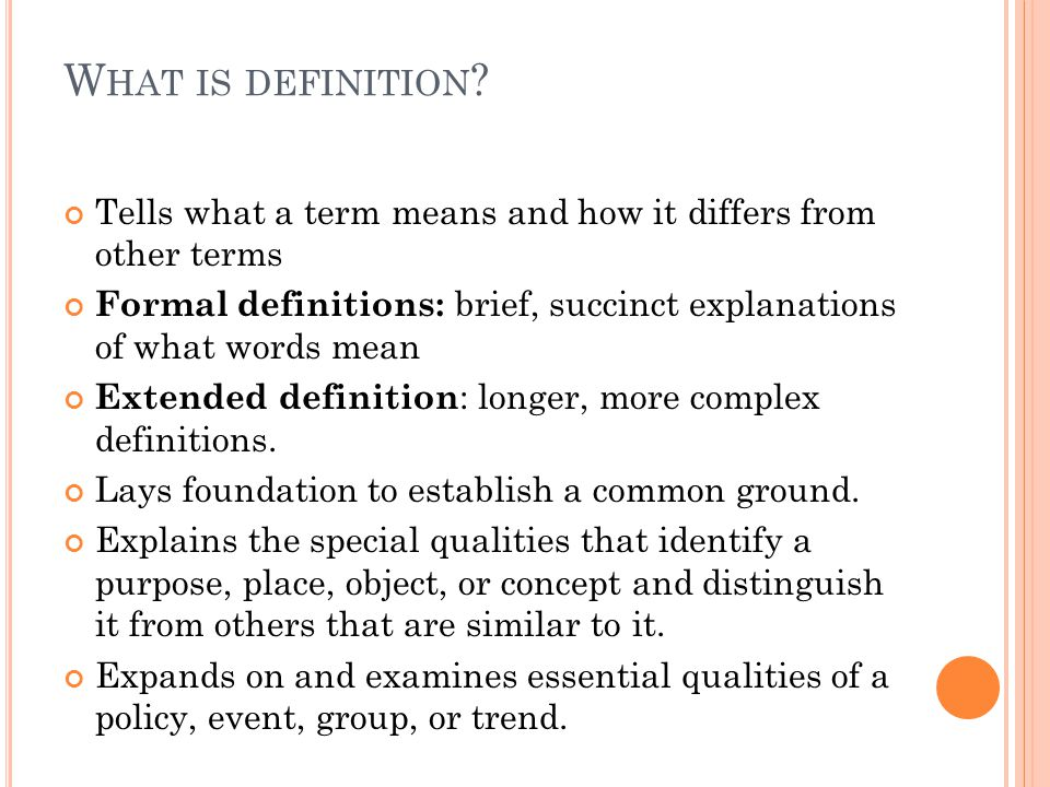 What is definition Tells what a term means and how it differs from other terms.