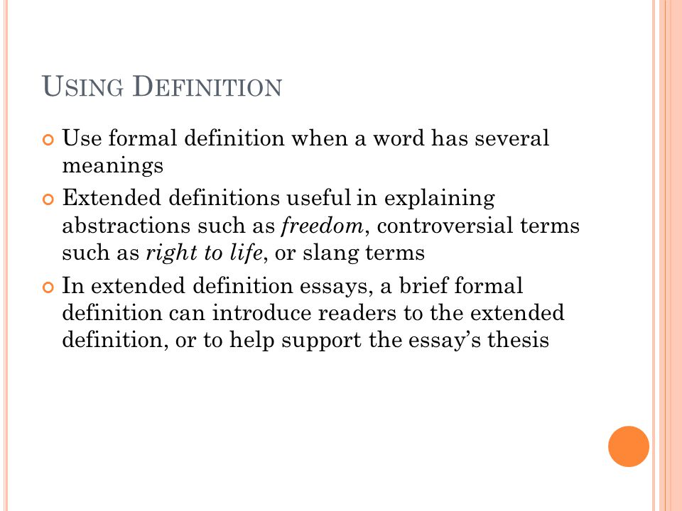 Using Definition Use formal definition when a word has several meanings.