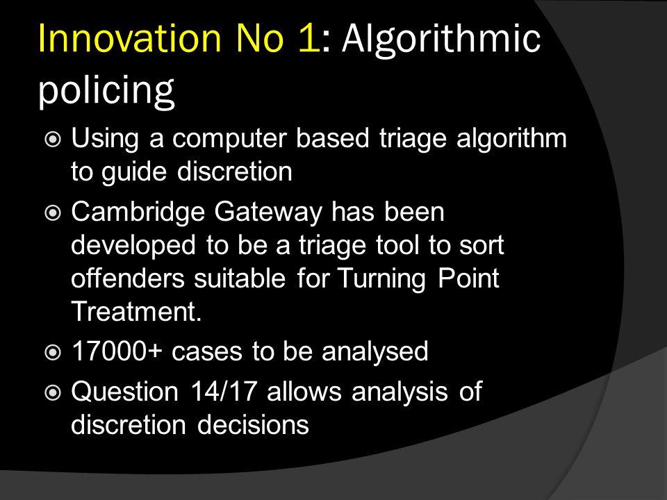 Innovation No 1: Algorithmic policing