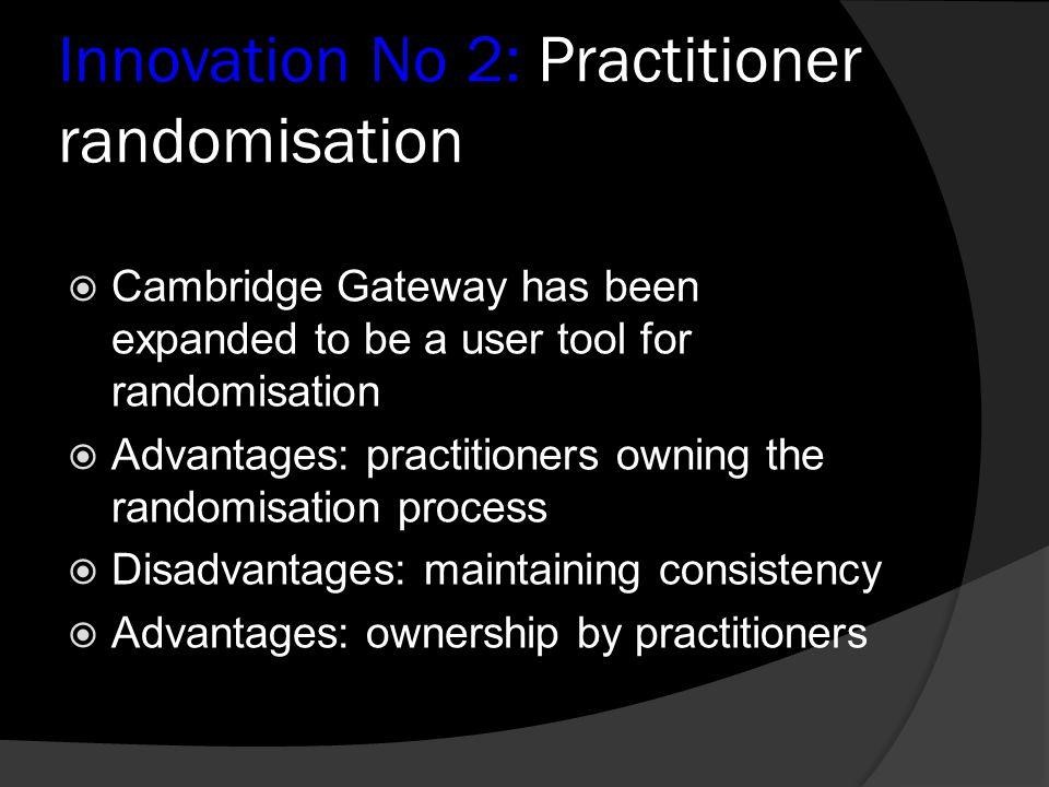 Innovation No 2: Practitioner randomisation
