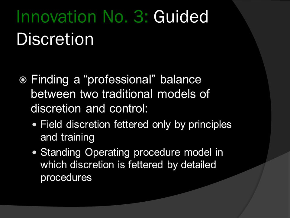 Innovation No. 3: Guided Discretion