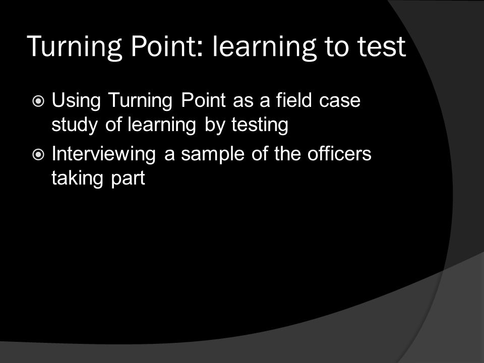 Turning Point: learning to test